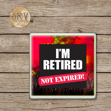Funny Quote Drink Coasters, I'm Retired Not Expired Ceramic Coaster Gift, Gag Gift, Over The Hill Gift, Hot and Cold Drinks