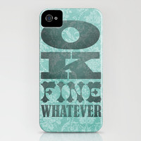 Ok, Fine, Whatever. iPhone Case by Nick Nelson | Society6