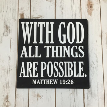 With God All Things Are Possible - Religious Inspirational Quote - Matthew 19:26 Scripture Sign - God Makes All Things Possible