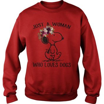 Snoopy just a woman who loves dogs shirt Sweat Shirt
