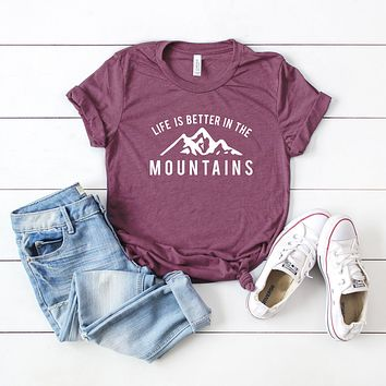 Life is Better in the Mountains   Short Sleeve Graphic Tee