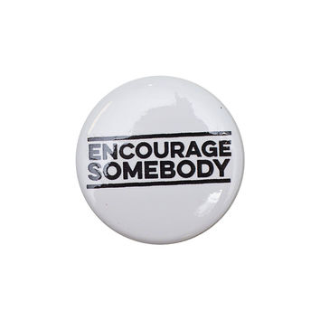 Encourage Somebody White Button