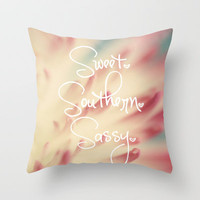 Sweet. Southern. Sassy. Throw Pillow by Beth - Paper Angels Photography