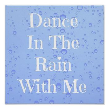 Dance In The Rain With Me - Typographic Poster