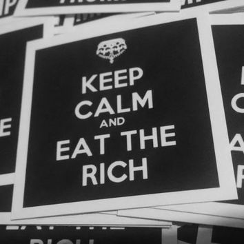 Keep Calm and Eat The Rich Stickers FREE SH