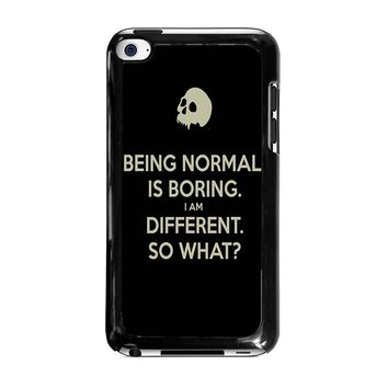 NORMAL IS BORING QUOTES iPod Touch 4 Case Cover