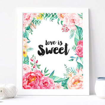 Love is Sweet, Aquarelle Flowers, Floral Wreath, Inspirational Quote Print, Printable, Watercolor Rose Mint Quote, INSTANT DOWNLOAD 8x10