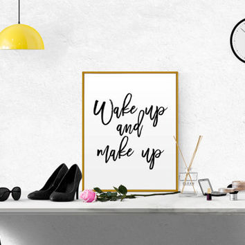 Wake up and make up Girl Room Decor Bathroom Decor Fashion Quote Lipstick Printable Fashion Printable Girly Quote Wall Art INSPIRATIONAL ART