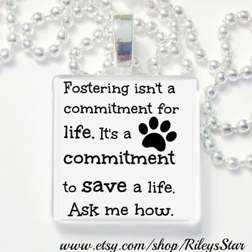 Fostering isn't a lifetime commitment glass tile pendant