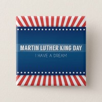 Martin Luther King Day Pinback Button