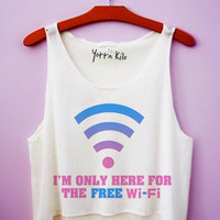 I'm Only Here For The FREE Wi-Fi Crop Tank Top