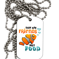 Fish Are Friends Not Food Adult Dog Tag Chain Necklace