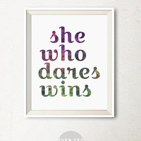 Girls poster 8x10 Art print Printable wall art, bedroom decor, She Who Dares Wins, Inspirational quote, Motivational wall decor Quote poster