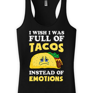Funny Pregnancy Tops I Wish I Was Full Of Tacos Instead Of Emotions Racerback Tank American Apparel Mommy To Be Womens Tank Tops WT-19A