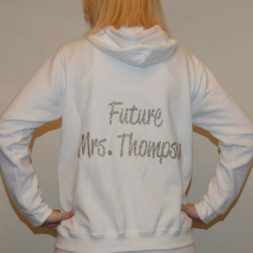 Future Mrs. Custom Bride Hoodie Bridal Zip Up. Bling Sweatshirt. Sparkly Bling. Bridal Shower. Bachelorette Party. Wedding Party.
