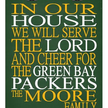 In Our House We Will Serve The Lord And Cheer for The Green Bay Packers personalized print - Christian gift sports art - multiple sizes