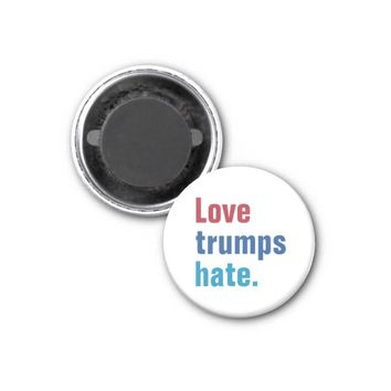 Love Trumps Hate Period 1 Inch Round Magnet