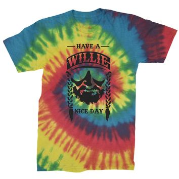 Have A Willie Nelson Nice Day Mens Tie-Dye T-shirt