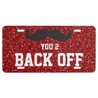 Mustache You 2 Back Off Red Glitter License Plate