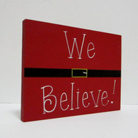 "Hand Painted Wooden Christmas Decoration Sign, ""We Believe."""