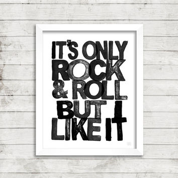 Printable Wall Art - The Rolling Stones - It's Only Rock And Roll But I Like It - Black - Typography Lyric Wall Art - Mick Jagger--8 X 10