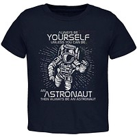 Always be Yourself Unless Astronaut Toddler T Shirt