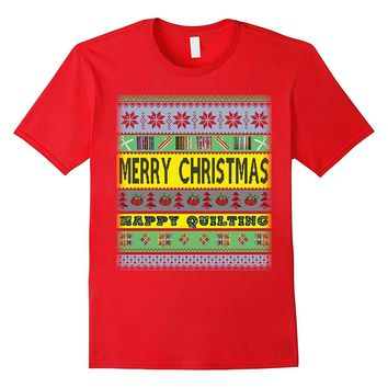 Merry Christmas Happy Quilting Best Quilt Shirt