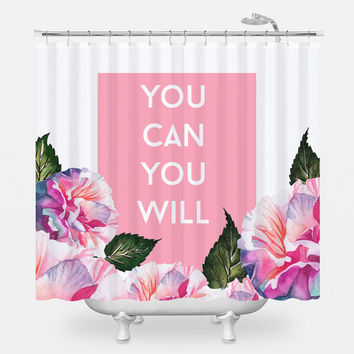 You Can You Will Shower Curtain