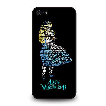 ALICE IN WONDERLAND QUOTE iPhone 5 / 5S / SE Case Cover