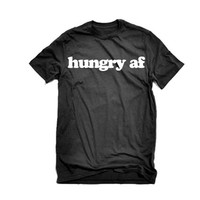 Hungry AF T Shirt Hungry as f*ck Tee | Pizza Shirts Weed shirts | Stoner tees Marijuana shirts hoodies crewnecks tank tops