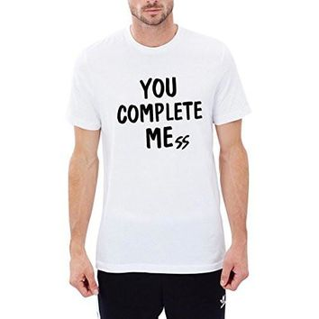 Loo Show Mens You Complete Mess Adults T Shirt Tee