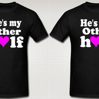 SHE/HE IS MY OTHER HALF T-SHIRT LOVE COUPLE