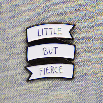 "Black and White ""Little But Fierce"" Enamel Pin for Women - Shakespeare Inspirational Quote Lapel Pins Brooch Jewelry - Banner Girls Fashion"