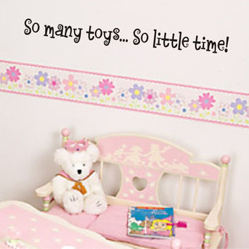So Many Toys So Little Time wall decal - Toy room sticker