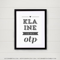 Klaine is my OTP- 11x17 custom typography print - inspirational quote - glee print - college dorm decor - kurt and blaine -modern print