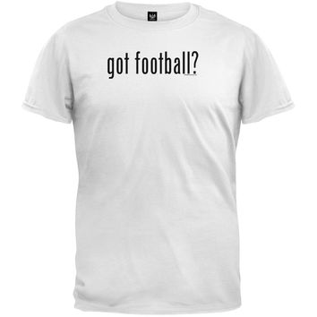 Got Football? T-Shirt
