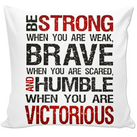 """""""Be strong"""" pillow"""