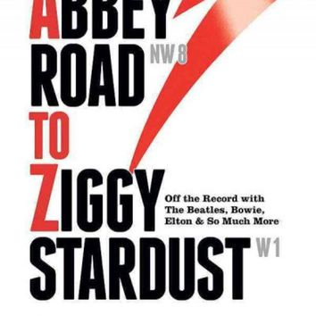 DCCKB62 Abbey Road to Ziggy Stardust: Off the Record With the Beatles, Bowie, Elton & So Much More