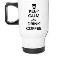keep calm and drink coffee  - Travel Mug