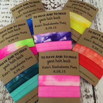 Custom Tie Dye Bachelorette Party Favors - To Have And To Hold Your Hair Back - Choose your color
