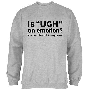 Funny Ugh Emotion Mens Sweatshirt