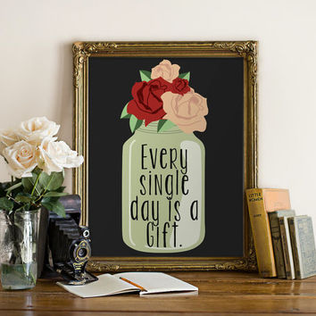 """PRINTABLE Art """"Every Single Day is a Gift"""" Typography Art Print Floral Jar Print Floral Jar Art Floral Print Floral Art Home Decor"""