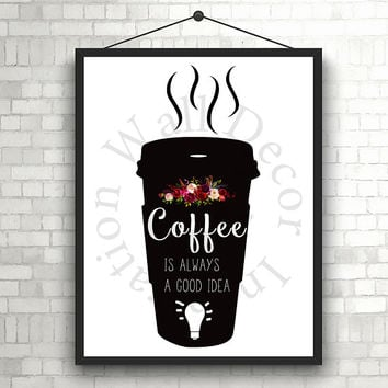 Coffee is always a good idea | Kitchen decor | Typography | Home decor | Silhouette |  Calligraphy