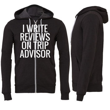 I Write Reviews On Trip Advisor Zipper Hoodie