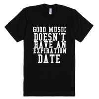 Good Music Doesn't Have An Expiration Date-Unisex Black T-Shirt