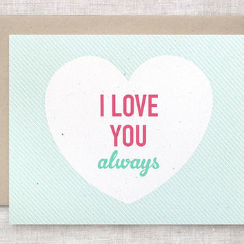 Valentine Card - I Love You Always - Cute Anniversary, Birthday Card
