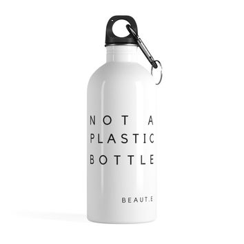 """""""Not A Plastic Bottle"""" Eco Stainless Steel Water Bottle"""