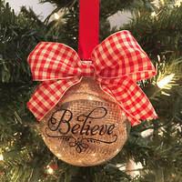 "Burlap ""Believe"" Glass Ball Ornament 