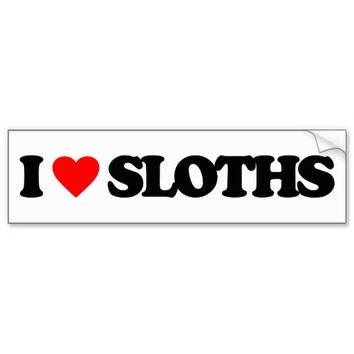 I LOVE SLOTHS CAR BUMPER STICKER