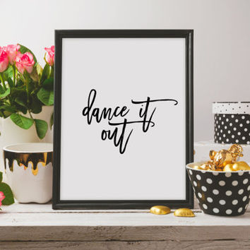 "Work Digital Art Print Black and White Typography Print Love quote""Dance It Out""Typography art Wall Art Motivational Quote Printable quotes"